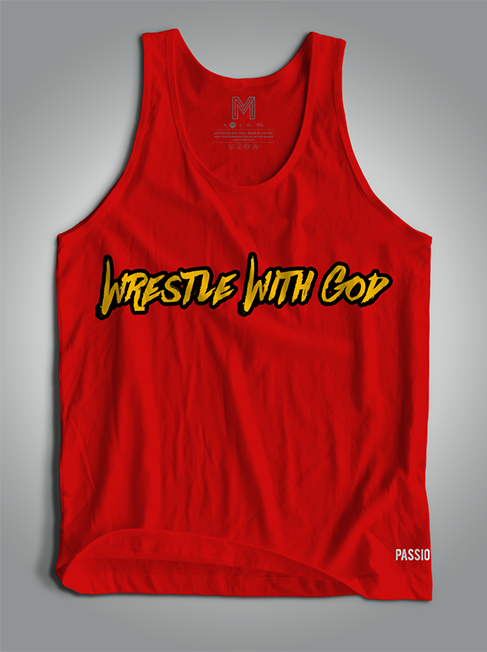 Passion - Wrestle With God - Tank Top